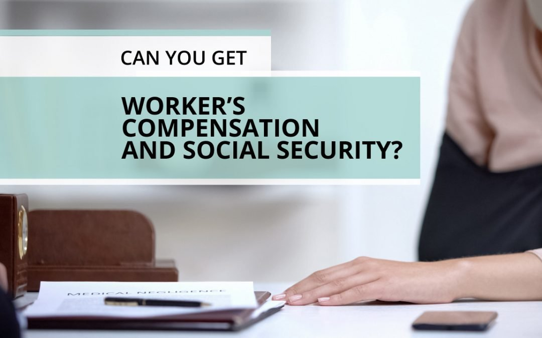 Can you get Worker's Compensation and Social Security?