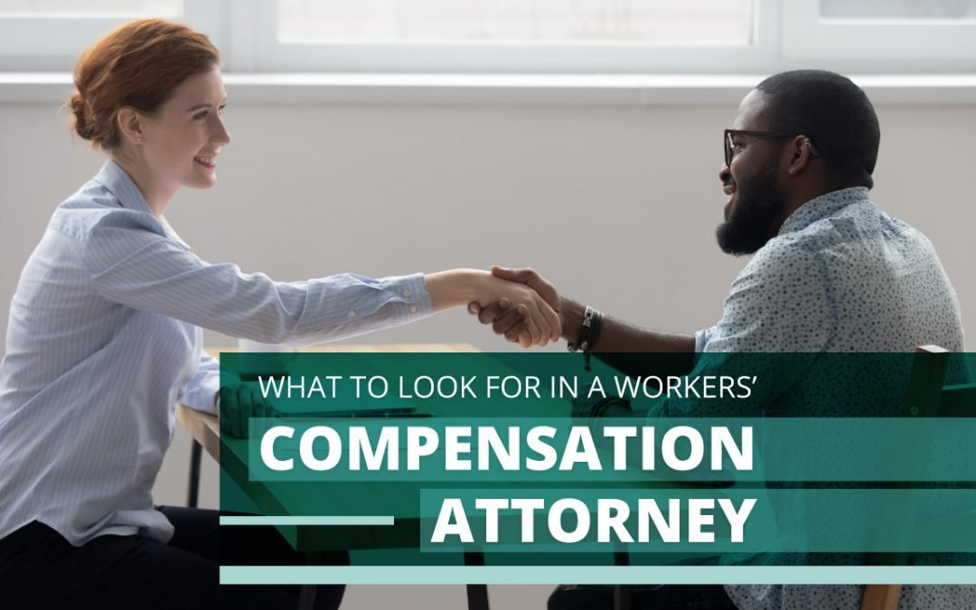 What to Look for In a Worker's Compensation Attorney